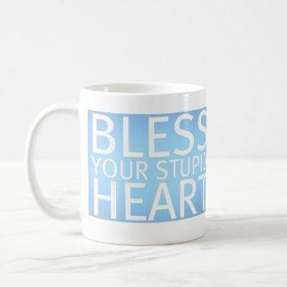 Bendiga su corazón estúpido (la taza) taza