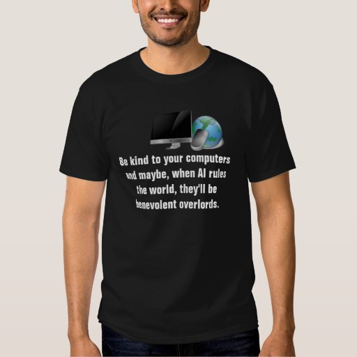 Benevolent AI Overlords T-Shirt