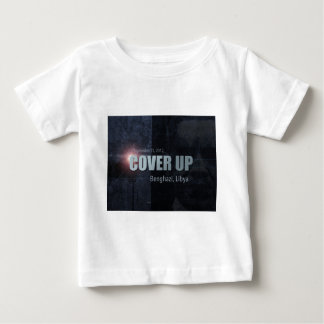 Benghazi Cover Up Baby T-Shirt