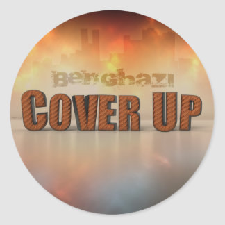 Benghazi Cover Up Classic Round Sticker