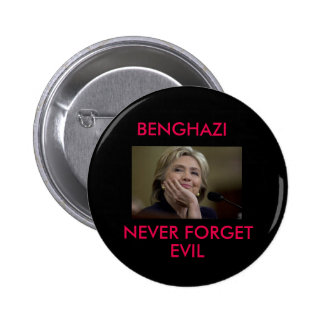 BENGHAZI NEVER FORGET EVIL BUTTON
