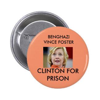 BENGHAZI VINCE FOSTER CLINTON FOR PRISON PINBACK BUTTON