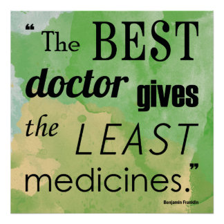 Benjamin Franklin Best Doctor Quote Series Poster