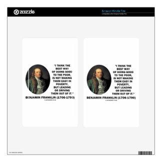 Benjamin Franklin Best Way Of Doing Good Poor Kindle Fire Skin
