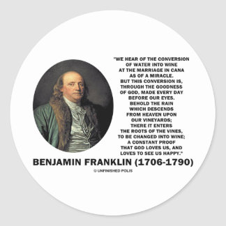 Benjamin Franklin Conversion Of Water Into Wine Round Sticker