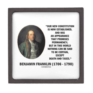 Benjamin Franklin Death Taxes Quote Premium Gift Boxes
