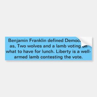 """Benjamin Franklin definió democracia como, """"el wol Etiqueta De Parachoque"""