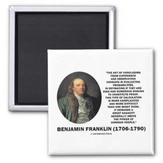 Benjamin Franklin Evaluating Probabilities Quote 2 Inch Square Magnet