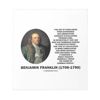 Benjamin Franklin Evaluating Probabilities Quote Notepad