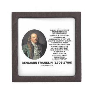 Benjamin Franklin Evaluating Probabilities Quote Premium Keepsake Box