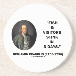 Benjamin Franklin Fish & Visitors Stink In 3 Days Beverage Coasters
