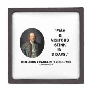 Benjamin Franklin Fish & Visitors Stink In 3 Days Keepsake Box