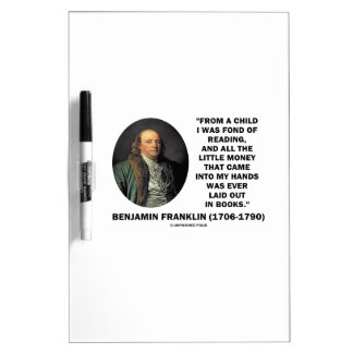 Benjamin Franklin Fond Of Reading Money Quote Dry-Erase Whiteboard
