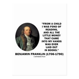 Benjamin Franklin Fond Of Reading Money Quote Post Cards