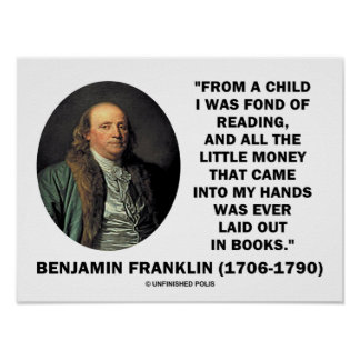 Benjamin Franklin Fond Of Reading Money Quote Poster
