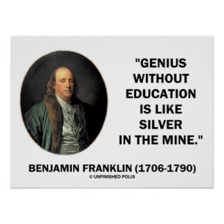 Benjamin Franklin Genius Without Education Quote Print
