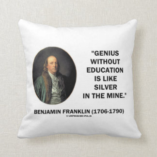 Benjamin Franklin Genius Without Education Quote Throw Pillow