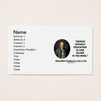 Benjamin Franklin Genius Without Education Silver Business Card