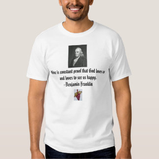 Benjamin Franklin, grapes, Wine is constant pro... T-shirt