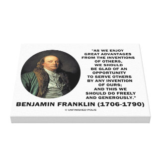 Benjamin Franklin Great Advantages Invention Quote Canvas Print