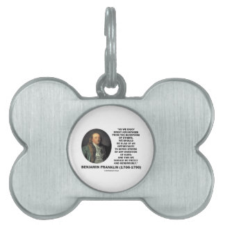 Benjamin Franklin Great Advantages Invention Quote Pet Tag
