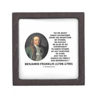 Benjamin Franklin Great Advantages Invention Quote Premium Trinket Box