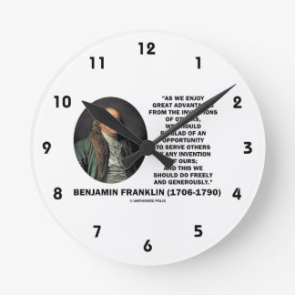 Benjamin Franklin Great Advantages Invention Quote Round Clock