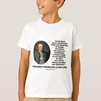 Benjamin Franklin Great Advantages Invention Quote T-Shirt