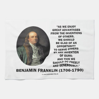Benjamin Franklin Great Advantages Invention Quote Towel