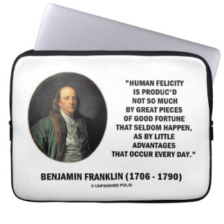 Benjamin Franklin Human Felicity Advantages Quote Computer Sleeve