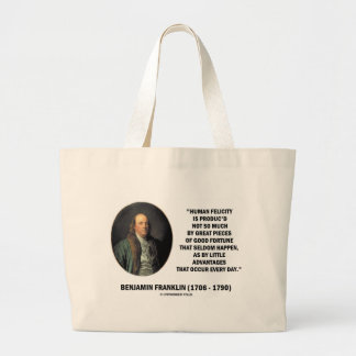 Benjamin Franklin Human Felicity Advantages Quote Large Tote Bag