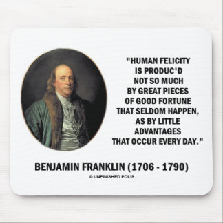 Benjamin Franklin Human Felicity Advantages Quote Mouse Pad