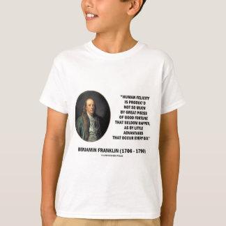 Benjamin Franklin Human Felicity Advantages Quote T-Shirt