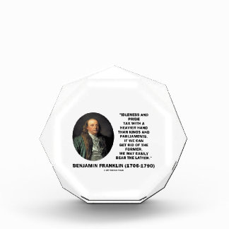 Benjamin Franklin Idleness Pride Tax Heavier Hand Award