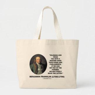 Benjamin Franklin Idleness Pride Tax Heavier Hand Large Tote Bag