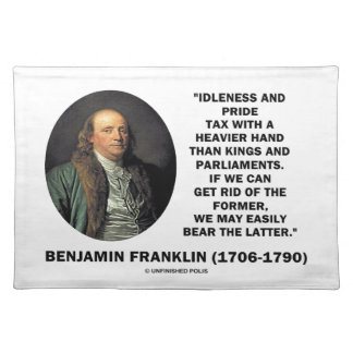 Benjamin Franklin Idleness Pride Tax Heavier Hand Placemat
