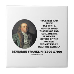 Benjamin Franklin Idleness Pride Tax Heavier Hand Tile