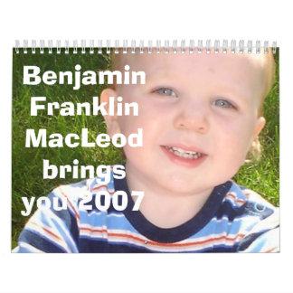 Benjamin Franklin MacLeod brings you 2007 Calendar