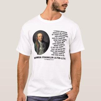 Benjamin Franklin Opinions Judged Influences T-Shirt