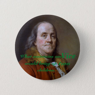 Benjamin Franklin Poor Richard Quote Pinback Button