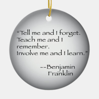 Benjamin Franklin Quote Ceramic Ornament