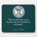 Benjamin Franklin Quote (Money) Mouse Pads