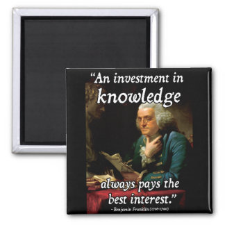 Benjamin Franklin Quote on Knowledge Magnet