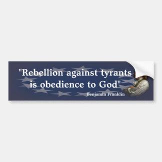 Benjamin Franklin Quote on Rebellion Bumper Sticker