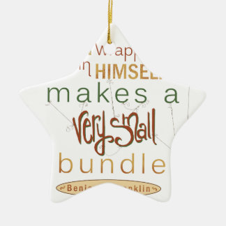 Benjamin Franklin Quote Very Small Bundle Ceramic Ornament