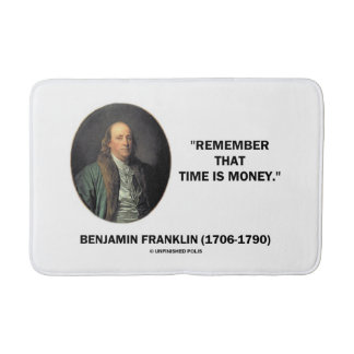 Benjamin Franklin Remember Time Is Money Quote Bathroom Mat