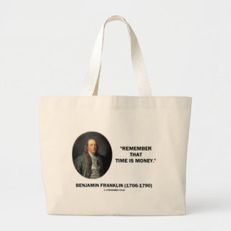 Benjamin Franklin Remember Time Is Money Quote Large Tote Bag