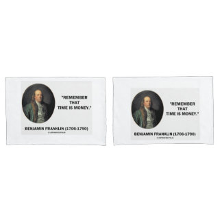 Benjamin Franklin Remember Time Is Money Quote Pillow Case