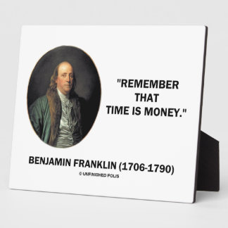 Benjamin Franklin Remember Time Is Money Quote Plaque