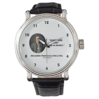 Benjamin Franklin Remember Time Is Money Quote Wrist Watch